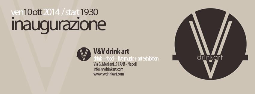 Venerdì 10 ottobre al Vomero l'Happening per l'apertura del V&V drink art
