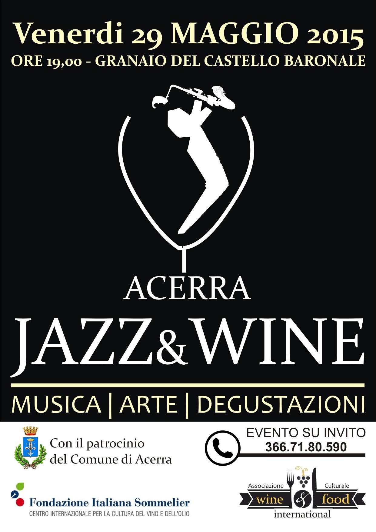 ACERRA JAZZ&WINE, venerdí 29 maggioMusica, Arte e Degustazioni nella cornice del Castello Baronale di Acerra