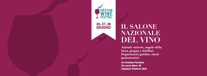 26, 27 e 28 Giugno – Paestum incontra l'enologia nazionale con il salone del vino Paestum Wine Festival