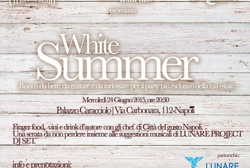 WHITE SUMMER 2015, Città del gusto Napoli dà il benvenuto all'estate con l'evento all'insegna del colore bianco