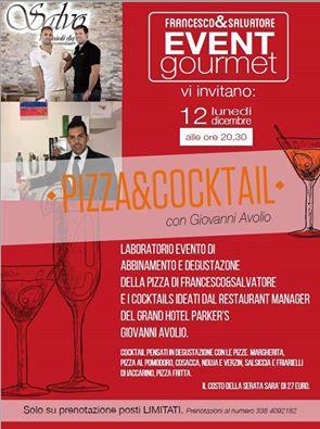 Lunedi 12 Dicembre Evento Gourmet – Pizza&Cocktail nella storica pizzeria di Francesco & Salvatore Salvo